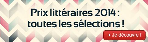 Sélections pour les prix littéraires 2014