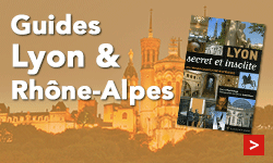 Guide de tourisme Lyon et sa région