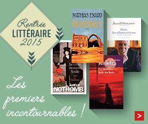 Premières sorties incontournables de la rentrée littéraire 2015