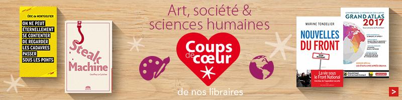 Coups de coeur du rayon Arts, société et sciences humaines