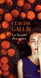 La beauté des jours Claudie Gallay